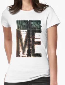 Witness me - Mad Max: Fury road Womens Fitted T-Shirt