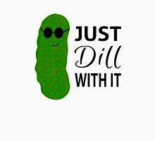Just Dill With It Unisex T-Shirt