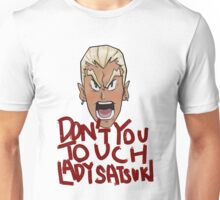 Don't You Touch Lady Satsuki Unisex T-Shirt