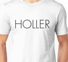 Holler Unisex T-Shirt