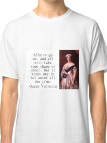 Affairs Go On - Queen Victoria Classic T-Shirt