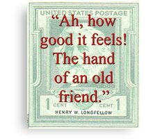 Ah How Good It Feels - Longfellow Canvas Print