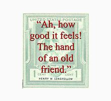 Ah How Good It Feels - Longfellow Unisex T-Shirt