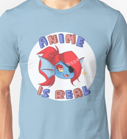 Undyne - Anime is real Unisex T-Shirt