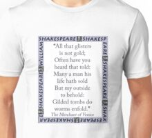 All That Glisters Is Not Gold - Shakespeare Unisex T-Shirt