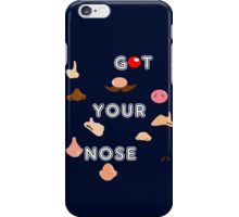 Got Your Nose iPhone Case/Skin