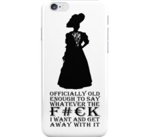 Grow old and speak your mind iPhone Case/Skin