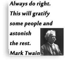 Always Do Right - Mark Twain Canvas Print
