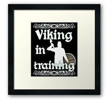 Viking In Training - Vikings, Norse Design Framed Print