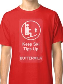 Ski Tips Up! It's time to ski! Buttermilk! Classic T-Shirt