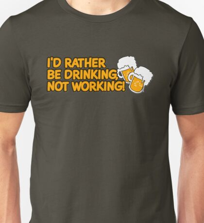 Rather Be Drinking Unisex T-Shirt