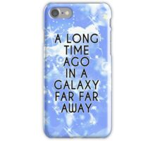 A Long Time Ago in A Galaxy Far Far Away... iPhone Case/Skin