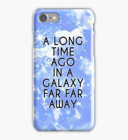 A Long Time Ago in A Galaxy Far Far Away... iPhone Case/Skin