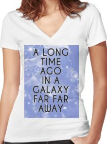 A Long Time Ago in A Galaxy Far Far Away... Women's Fitted V-Neck T-Shirt