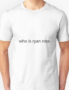 """Who Is Ryan Ross"" Unisex T-Shirt"
