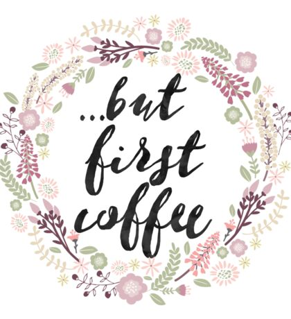 But first coffee flowers watercolor Sticker