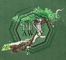 Pine Away by Barbora  Urbankova