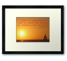Sing in the lifeboats! Framed Print
