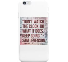 Dont Watch the Clock iPhone Case/Skin