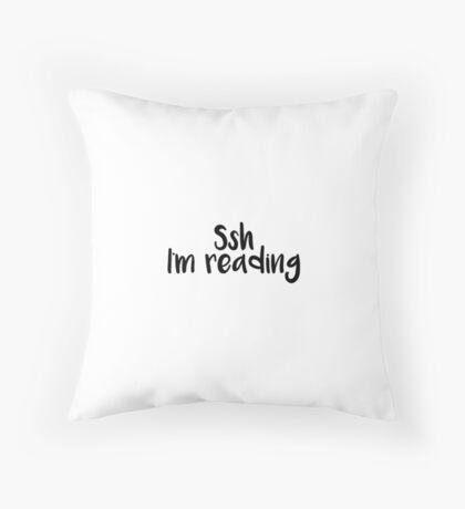 Ssh I'm Reading Throw Pillow