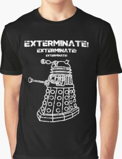 Exterminate! Graphic T-Shirt