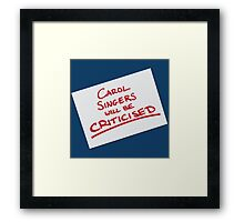 Carol Singers Will Be Criticised Framed Print