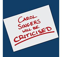 Carol Singers Will Be Criticised Photographic Print