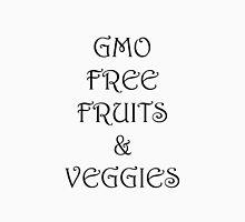 GMO Free fruits&veggies Unisex T-Shirt