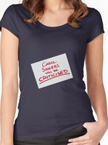 Carol Singers Will Be Criticised Women's Fitted Scoop T-Shirt