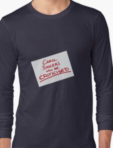 Carol Singers Will Be Criticised Long Sleeve T-Shirt