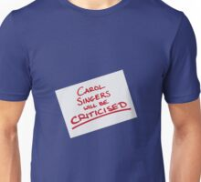 Carol Singers Will Be Criticised Unisex T-Shirt