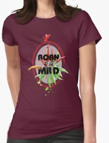 Born to be Mild Womens Fitted T-Shirt