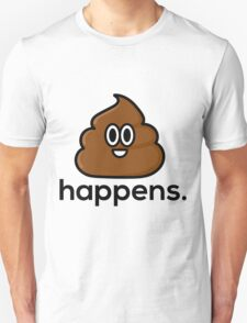 S*** Happens Unisex T-Shirt