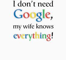 I Don't Need Google - Wife Dark Unisex T-Shirt