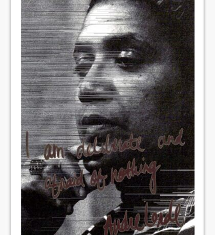 """I am deliberate and afraid of nothing."" Audre Lorde Sticker"
