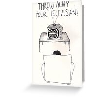Throw Away Your Television Greeting Card