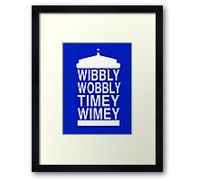 Wibbly Wobbly Timey Wimey - Doctor Who Framed Print