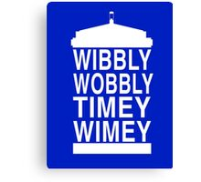 Wibbly Wobbly Timey Wimey - Doctor Who Canvas Print
