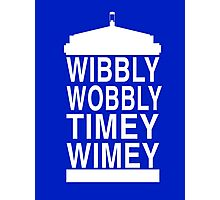 Wibbly Wobbly Timey Wimey - Doctor Who Photographic Print