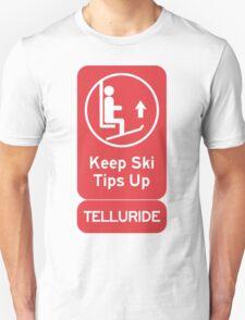 Ski Tips Up! It's time to ski! Telluride! Unisex T-Shirt