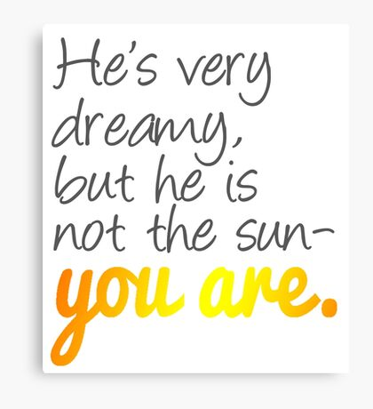 Grey's Anatomy: He is Not the Sun- You Are Canvas Print