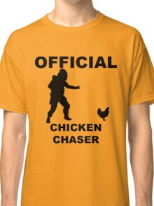 Chicken Chasher Classic T-Shirt