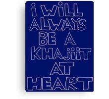 I'm a Khajiit Canvas Print