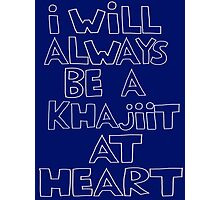 I'm a Khajiit Photographic Print