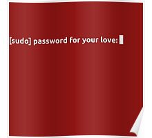 Sudo Password For Your Love Poster