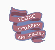 Young, Scrappy and Hungry  T-Shirt