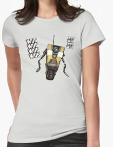 Borderlands Claptrap, wub, wub, wub! ;) Womens Fitted T-Shirt