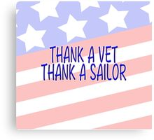 THANK A VET THANK A SAILOR  Canvas Print