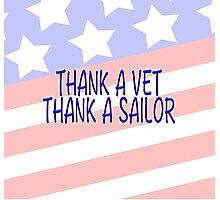 THANK A VET THANK A SAILOR  Photographic Print