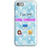 """I am THAT Girl Online"" iPhone Case/Skin"
